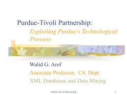 Purdue-Tivoli Partnership: Exploiting Purdue's