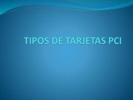 TIPOS DE TARJETAS PCI