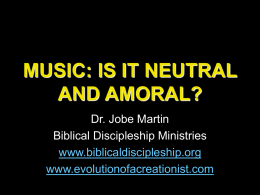MUSIC: IS IT NEUTRAL AND AMORAL?