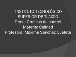 Tema: Graficas de control Materia: Calidad integrantes