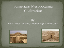 Sumerian/ Mesopotamia Civilization By: