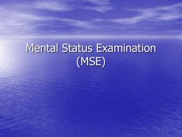 Mental Status Examination (MSE)