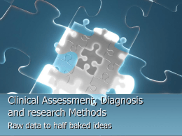 Clinical Assessment, Diagnosis and research Methods