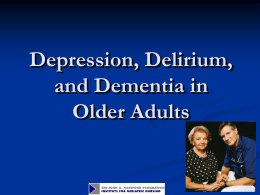 Module 6. Depression, Delirium, and Dementia