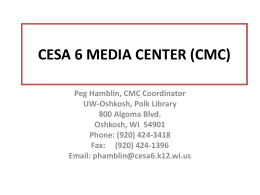 CESA 6 MEDIA CENTER (CMC)