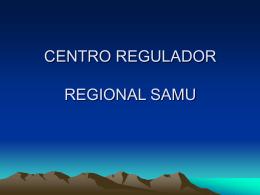 CENTRO REGULADOR REGIONAL SAMU