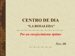 """CENTRO DE DIA """"LA ROSALEDA"""""""