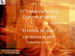 el_centro_de_todo_020313 - Iglesia Biblica Bautista de