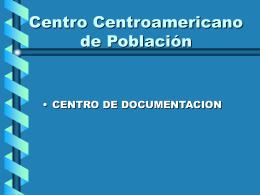 CENTRO CENTROAMERICANO DE POBLACION
