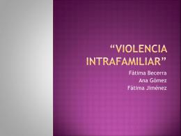 """VIOLENCIA INTRAFAMILIAR"""""""