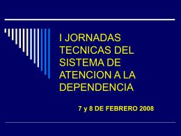 I JORNADAS TECNICAS DEL SISTEMA DE ATENCION A LA …