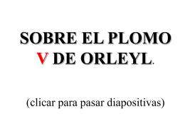 El plomo V de Orleyl.