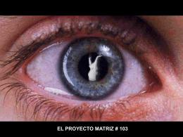 El Proyecto Matriz 103 - YO LO SE Y NO LO TOLERO