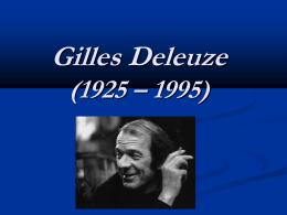 Gilles Deleuze (1925 – 1995)