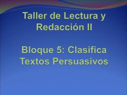 Bloque 5: Clasifica Textos Persuasivos