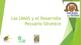 Las UMAS y el Desarrollo Pecuario Silvestre