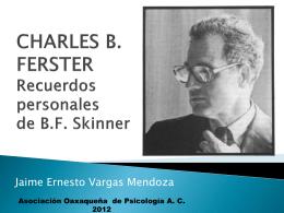 CHARLES B. FERSTER Recuerdos personales de B.F. Skinner