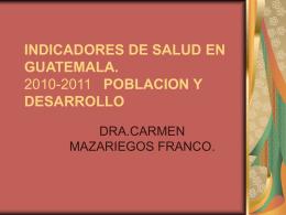 INDICADORES DE SALUD EN GUATEMALA. POBLACION Y …