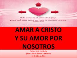 AMOR POR CRISTO - Casa de Oracion y Adoracion