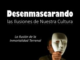 Desenmascarando las Ilusiones de Nuestra Cultura