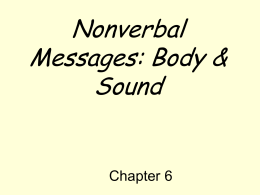 Nonverbal Messages: Body & Sound