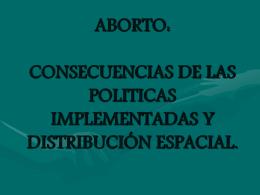 ABORTO: CONSECUENCIAS DE LAS POLITICAS …