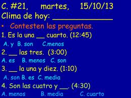 C. #21, martes, 15/10/13 Clima de hoy: