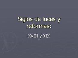 Siglos de luces y reformas: