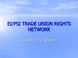 EI/PSI TRADE UNION RIGHTS NETWORK Asia Pacific …