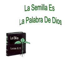 LA SEMILLA... LA PALABRA DE DIOS