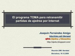 El programa TOMA para retransmitir partidas de ajedrez …