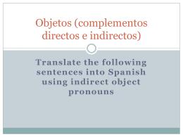 Objetos (complementos directos e indirectos)