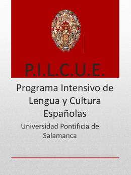 P.I.L.C.U.E. Programa Intensivo de Lengua y Cultura …