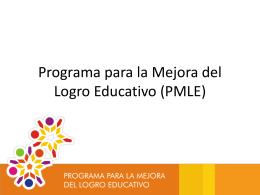 Programa para la Mejora del Logro Educativo (PMLE)