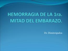 HEMORRAGIA DE LA 1ra. MITAD DEL EMBARAZO.