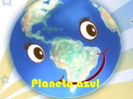 Planeta azul - :: Instituto Cultural Americano Mexicano