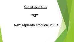 """Controversias """"Si"""" NAV: Aspirado Traqueal VS BAL"""
