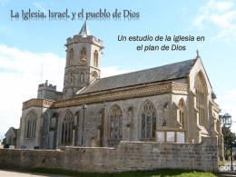 La Iglesia, Israel, y el pueblo de Dios