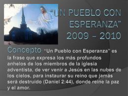 """UN PUEBLO CON ESPERANZA"""" 2009 – 2010"""