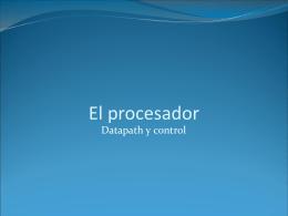 El procesador: datapath y control