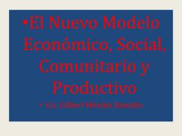 EL NUEVO MODELO ECONOMICO SOCIAL COMUNITARIO …