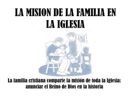 LA MISION DE LA FAMILIA EN LA IGLESIA