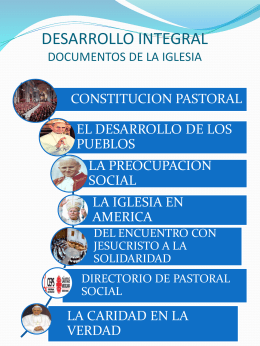 DESARROLLO INTEGRAL DOCUMENTOS DE LA IGLESIA