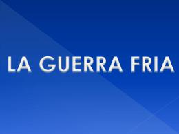 LA GUERRA FRIA - IUP Media Superior