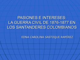 PASIONES E INTERESES: LA GUERRA CIVIL DE 1876