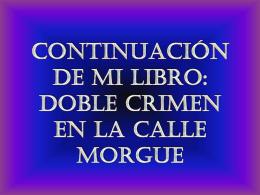 Continuacion de mi libro: doble crimen en la calle morge