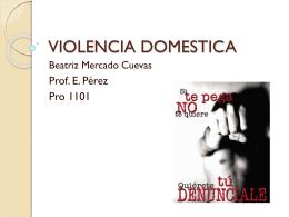 VIOLENCIA DOMESTICA Beatriz Mercado Cuevas