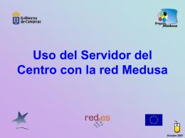 Uso del Servidor del CEP con la red Medusa