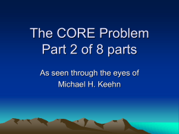 The CORE Problem Part 2 of X parts