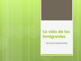 La vida de los inmigrantes